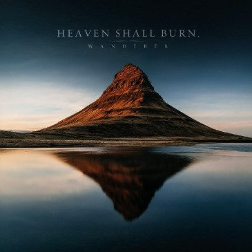 Heaven Shall Burn – Wanderer: Interpretation/Meaning Track by Track